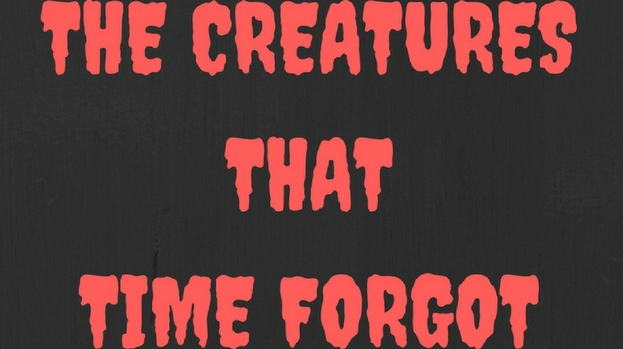 Creatures that time forgot